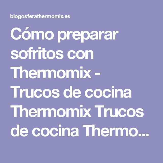 Cómo preparar sofritos con Thermomix - Trucos de cocina Thermomix Trucos de cocina Thermomix