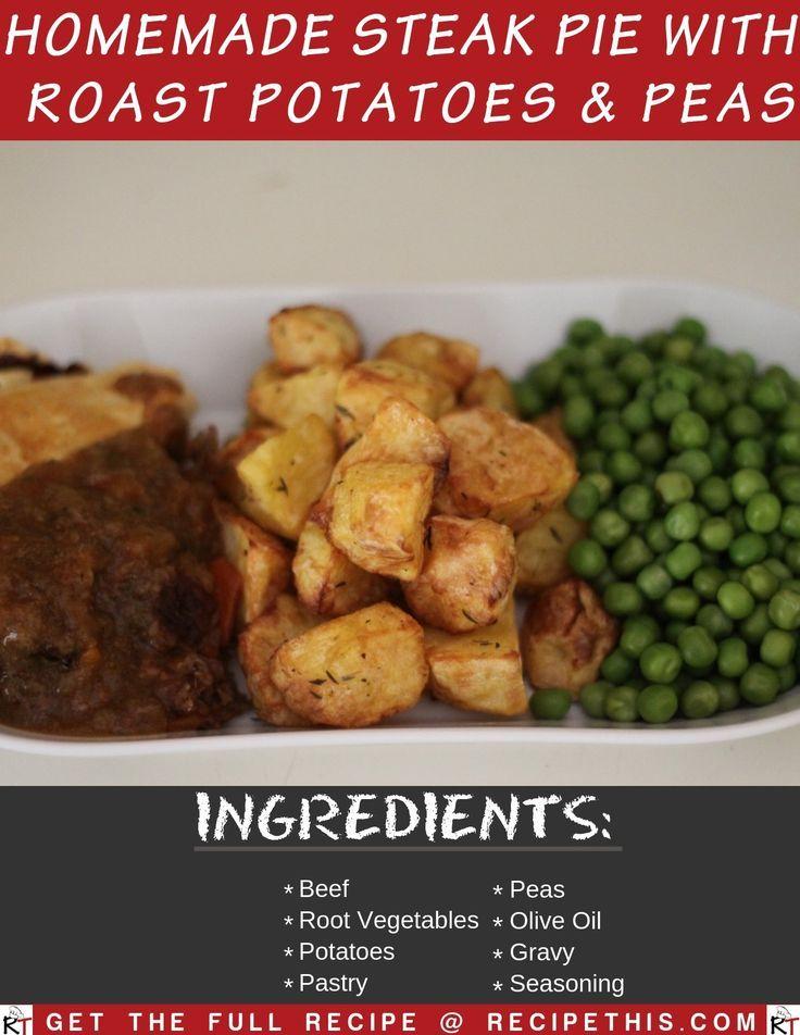 Homemade Steak Pie With Roast Potatoes & Peas | Recipe ...