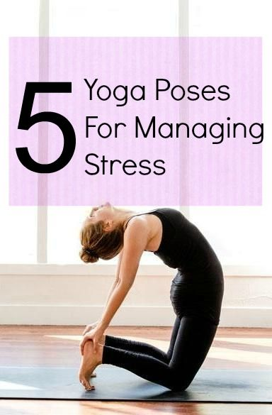 Top 5 Yoga Poses For Managing Stress