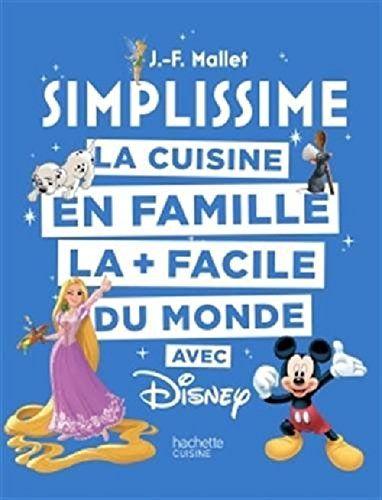 Simplissime Disney La Cuisine En Famille La Facile D