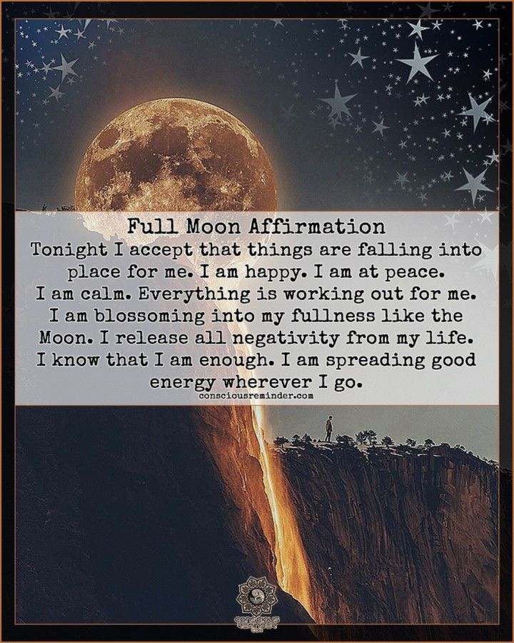 "Conscious Reminder on Instagram: ""Full Moon Affirmation Tonight I accept that things are falling into place for me. I am happy. I am at peace. I am calm. Everything is…"""
