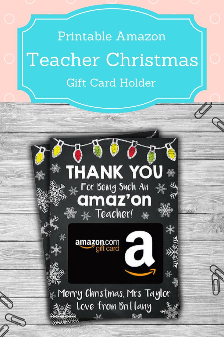 Custom Printable Amazon Gift Card Holders For Teachers This Is The Best Idea Teacherg Teacher Gifts Christmas Ideas Gift Card Holder Teacher Christmas Gifts