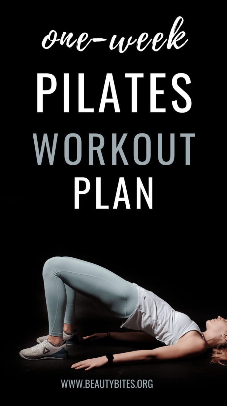 One Week Pilates Workout Plan To Get Lean And Strong - Beauty Bites