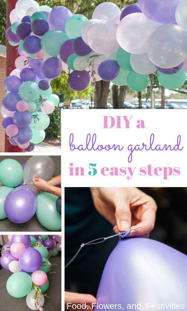 Create a show-stopping balloon garland in 5 easy steps - Food, Flowers, and Festivities