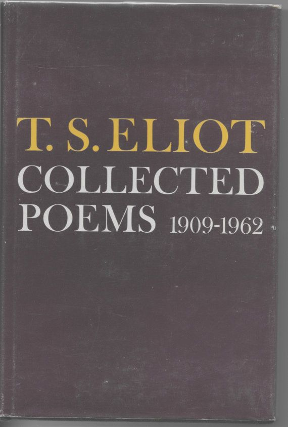 T S Eliot Collected Poems 1909 1963 Modern Poet Poetry