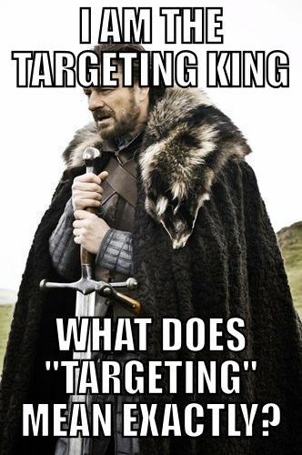 The Targeting King