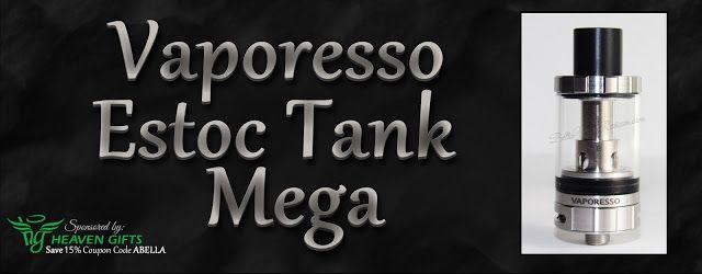 Bella Vapes Reviews: Vaporesso Estoc Tank Mega Review