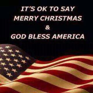 IN AMERICA WE SAY MERRY CHRISTMAS & GOD BLESS AMERICA ...