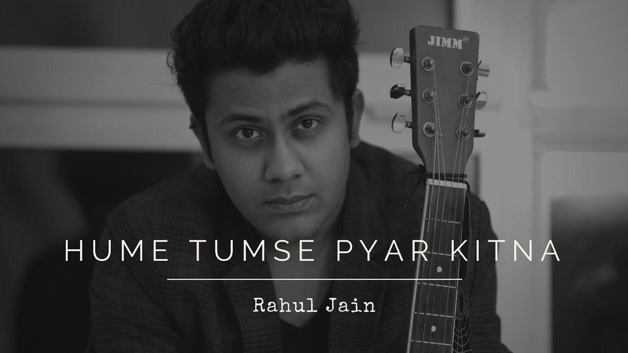 Hume Tumse Pyar Kitna Rahul Jain Cover Kishore Kumar Old Hindi Songs Youtube Soul Songs Love Songs Songs