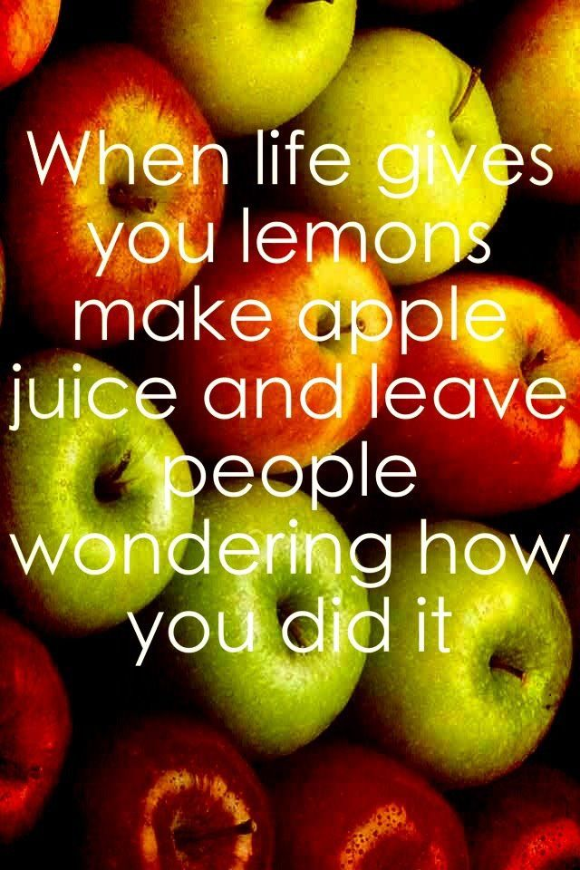 Citaten Grappig Juice : When life gives you lemons make apple juice and leave people