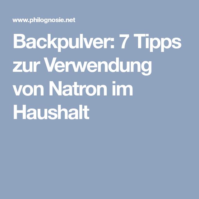 backpulver 7 tipps zur verwendung von natron im haushalt ideen pinterest natron. Black Bedroom Furniture Sets. Home Design Ideas