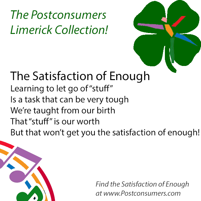 Fun Postconsumer Limericks: Satisfaction of Enough