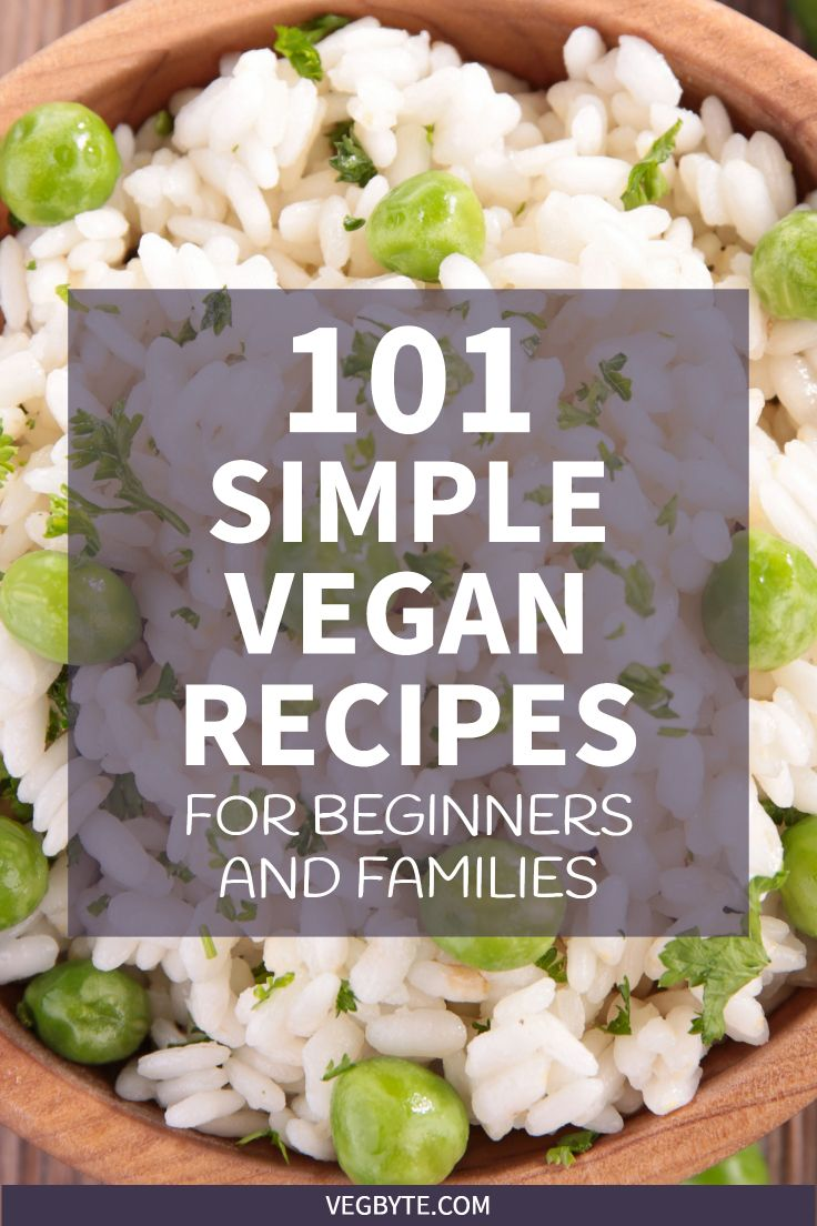 101 Simple Vegan Recipes For Beginners And Families Vegan