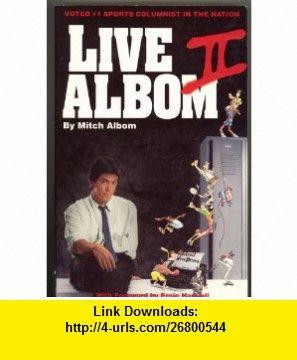 Live Albom II Mitch Albom, Ernie Harwell ,   ,  , ASIN: B000FBYIXO , tutorials , pdf , ebook , torrent , downloads , rapidshare , filesonic , hotfile , megaupload , fileserve
