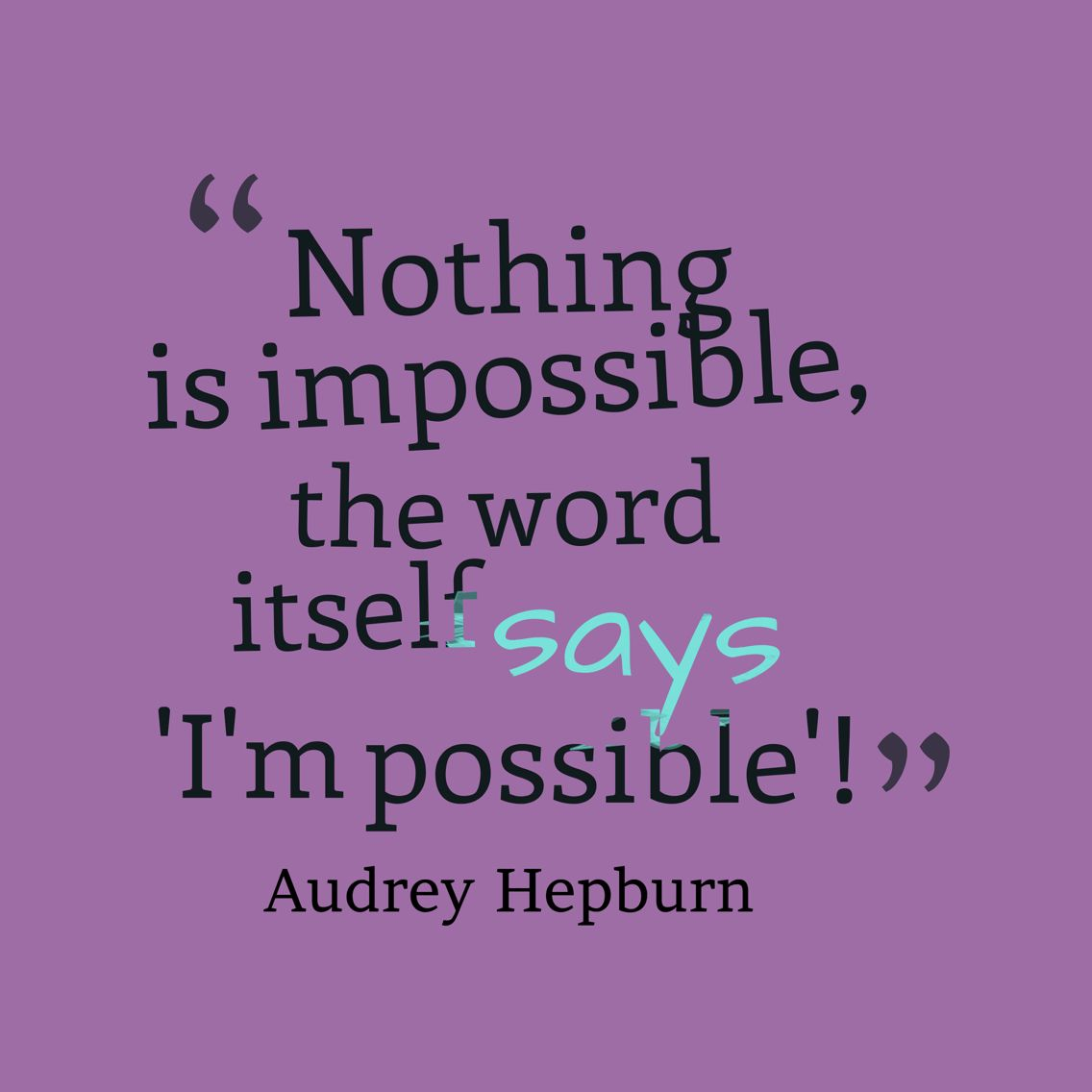 Options Quotes Nothing Is Impossible So Important To Remember There Are Always