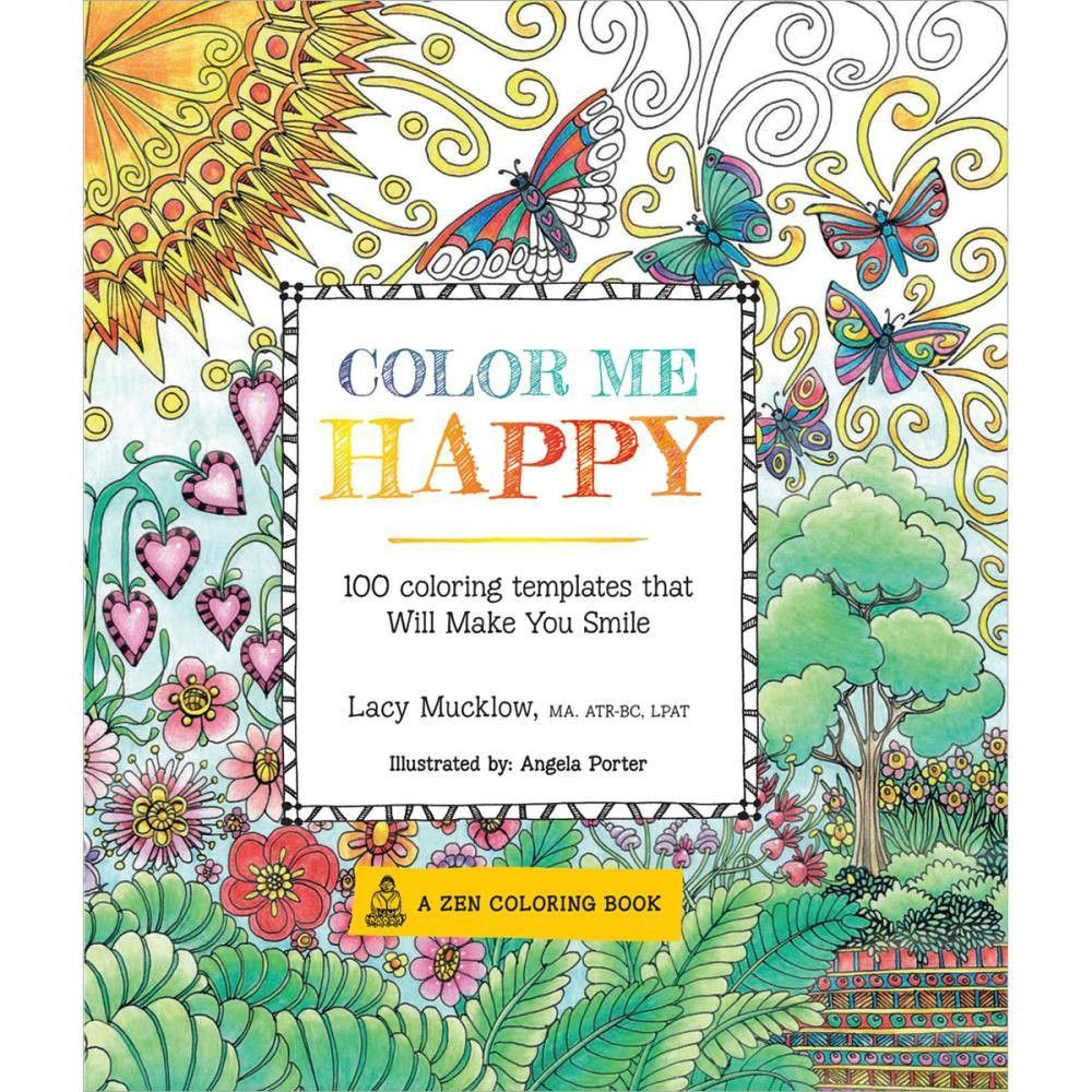 color me happy adult coloring book designs a zen coloring book 100 different templates to choose from this book offers a way to focus relax and your happy place through color publisher race point