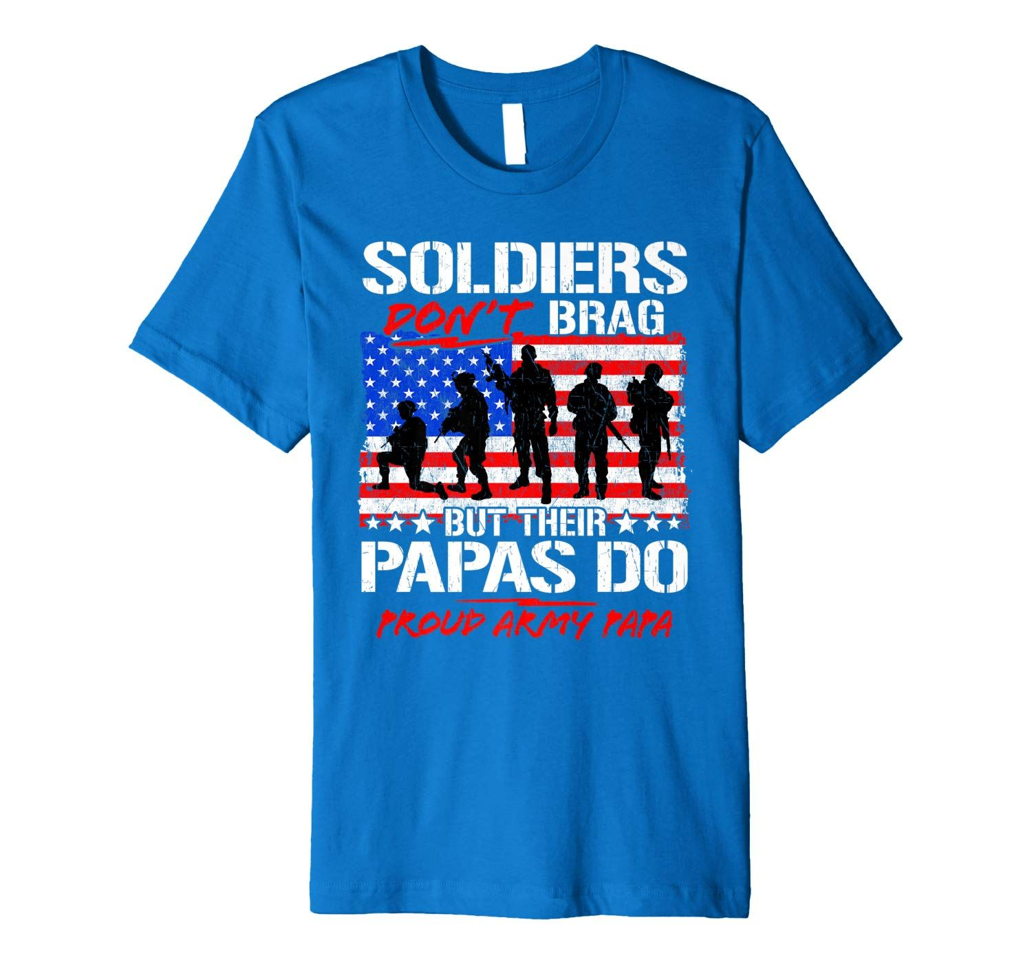 Mens Proud Army Papa Soldiers Don't Brag Military Grandpa Gifts Premium T-Shirt #grandpagifts