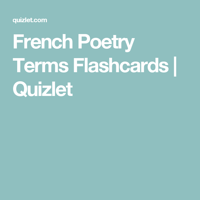 French Poetry Terms Flashcards Quizlet Poetry Terms Word