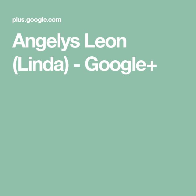 Angelys Leon (Linda) - Google+