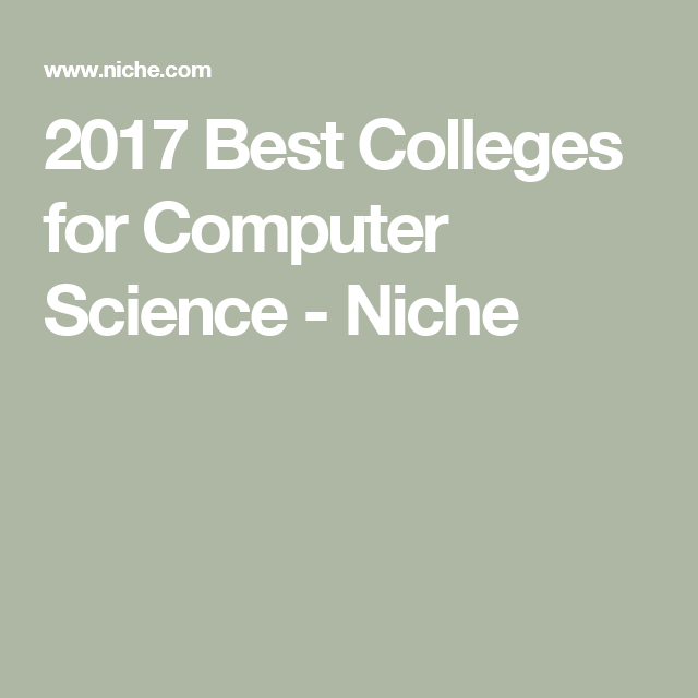 2020 Best Colleges For Computer Science College Fun Computer Science Major Computer Science
