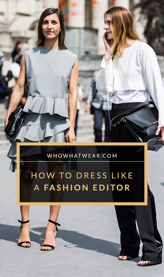 The Real Girl 39 S Guide To Dressing Like A Fashion Editor