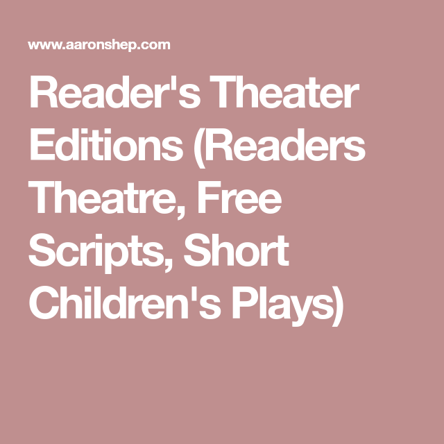 Reader's Theater Editions (Readers Theatre, Free Scripts