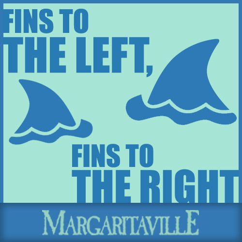 Fins to the left    Fins to the right! | Lyrics & Quotes