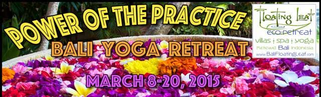 #Power of the Practice #Bali #Yoga #Retreat with Patricia Gough, Sandra Smith & Margot Duteau March 8-20, 2015 at Floating Leaf Eco-Retreat http://balifloatingleaf.com/power-practice-bali-yoga/ #Meditation #Culture #Travel #Wellness