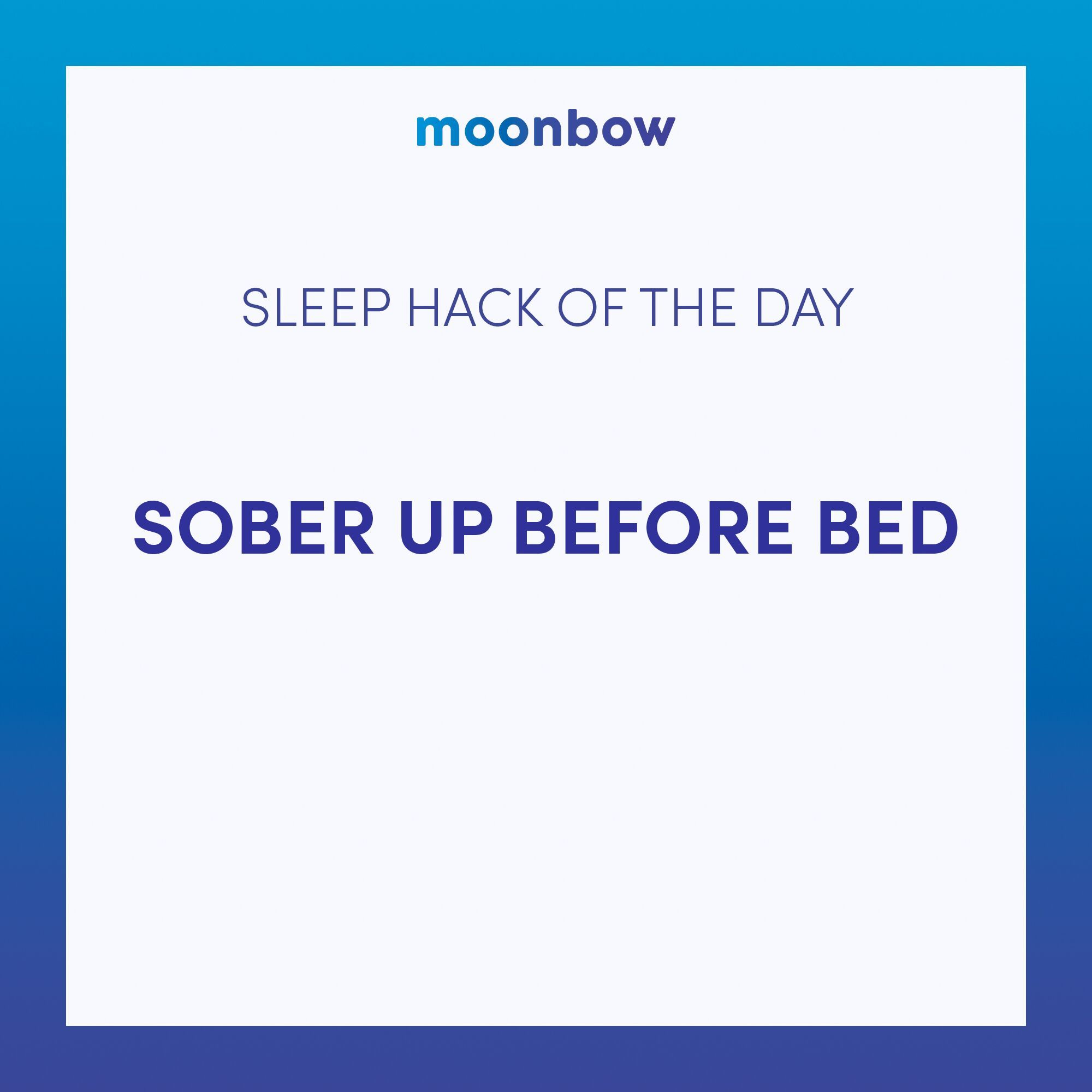 Sober Up Before Bed Good Sleep Sober Sleeping Hacks