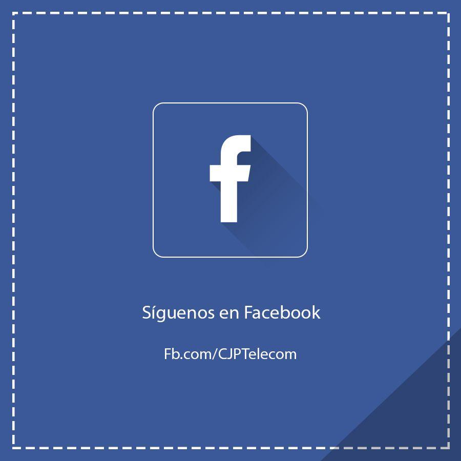 Síguenos a través de Facebook #CJPTelecom
