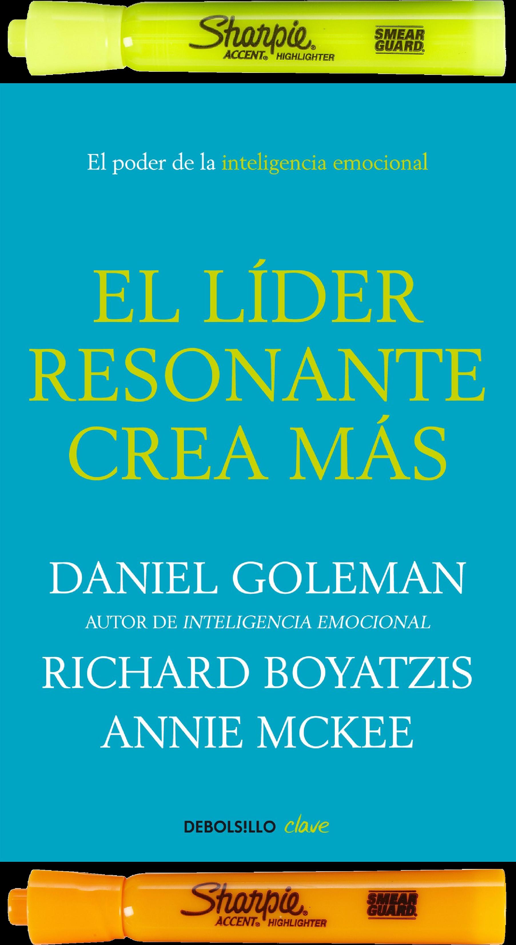 El Lider Resonante Crea Mas Daniel Goleman 2 Resaltadores Libros Sobre Liderazgo Libros Para Leer Libro De Exito
