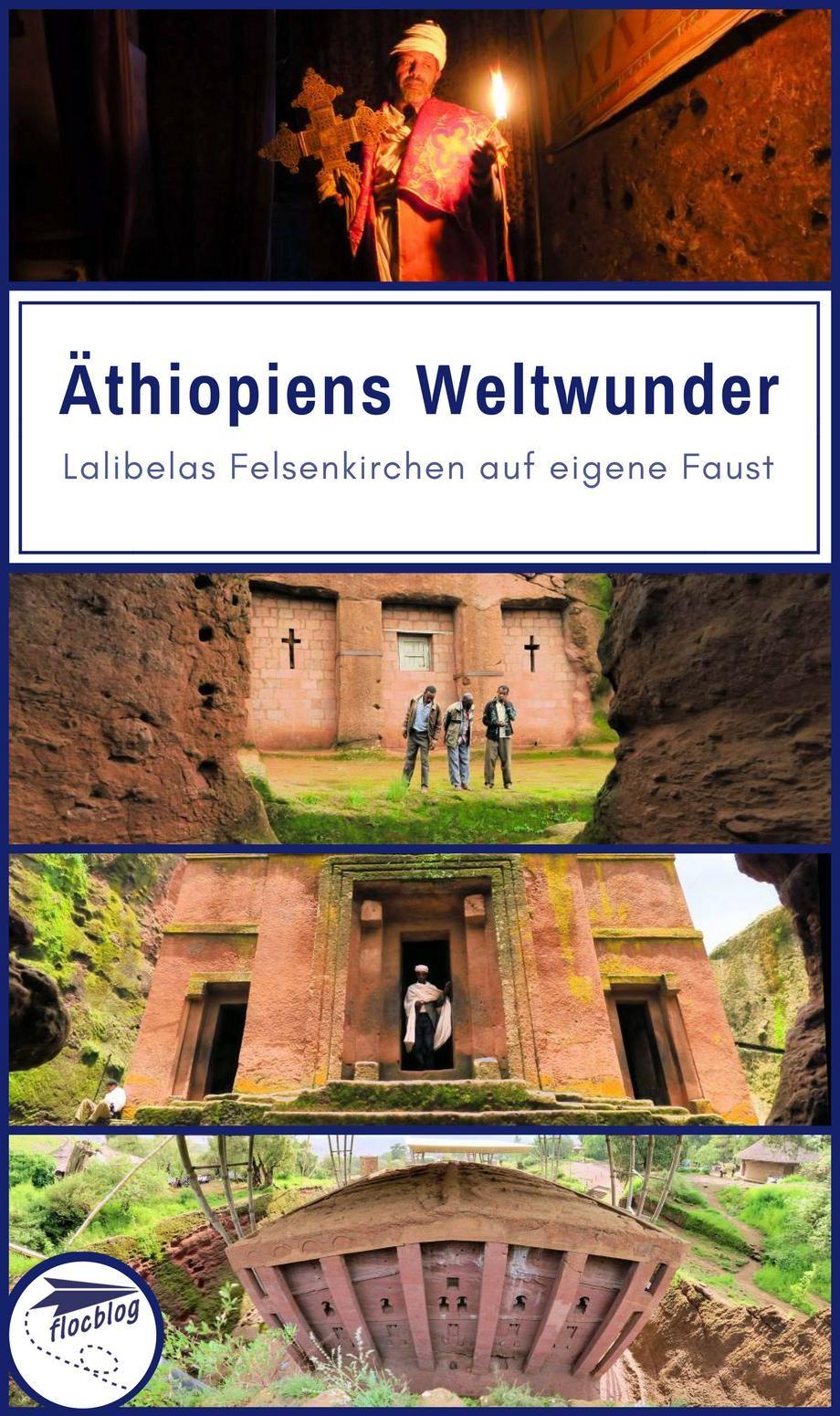 Athiopiens Weltwunder Lalibelas Felsenkirchen Entdecken Karte Athiopien Afrika Reisen Weltwunder
