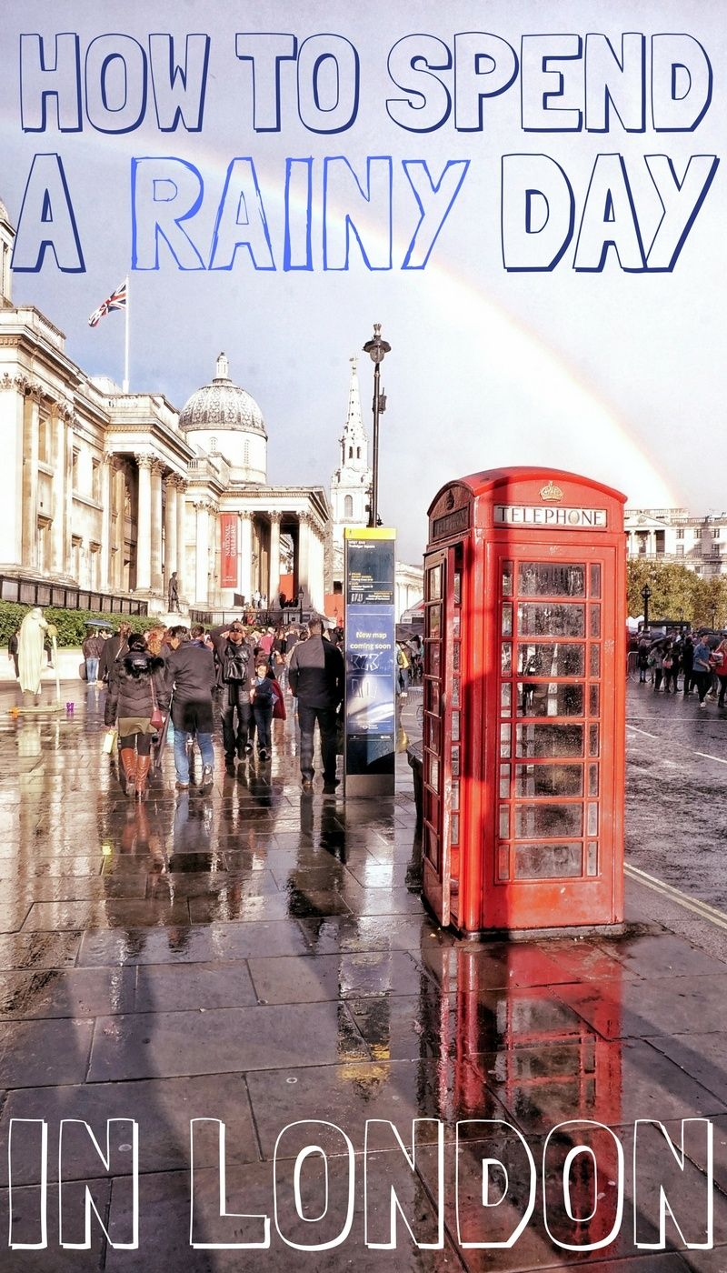 How To Spend A Rainy Day In London And Still Have Fun Solosophie Visiting England Cool Places To Visit England Travel