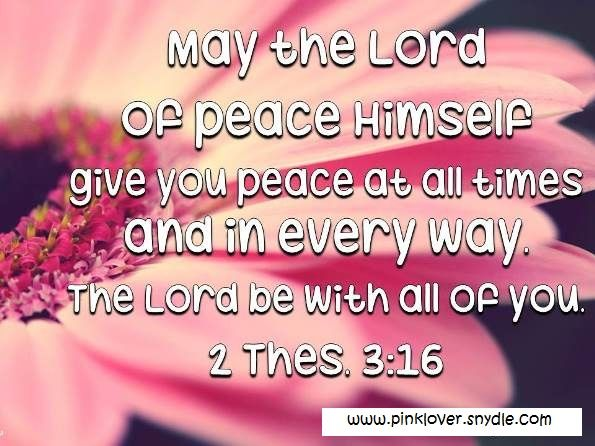May The Lord Of Peace Himself Give You Peace At All Times And In Every Way