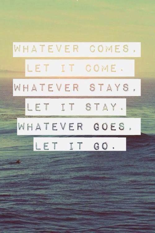 Just Go With The Flow Quotes For My Life Pinterest Quotes