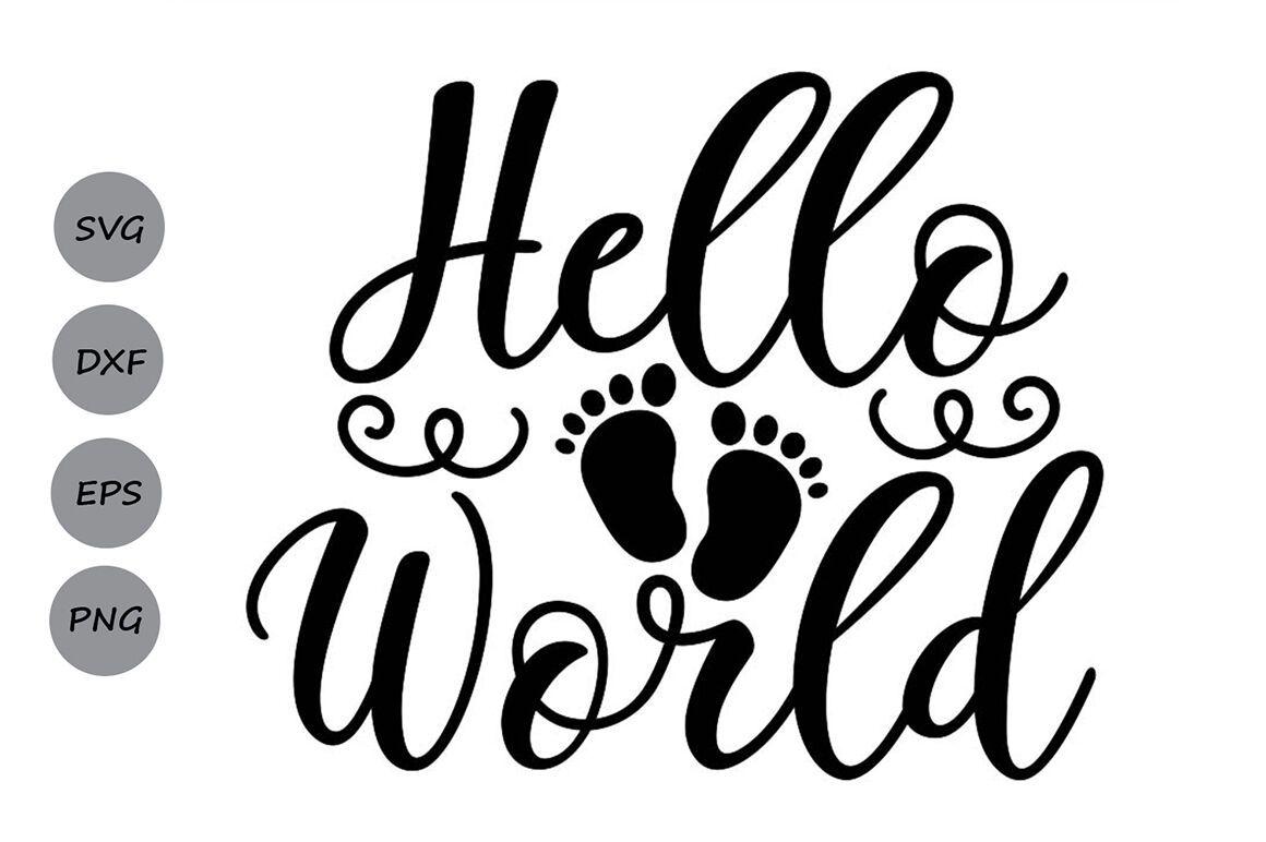 Download Hello World Svg, Newborn Svg, Baby Svg, Onesie Svg, Baby ...