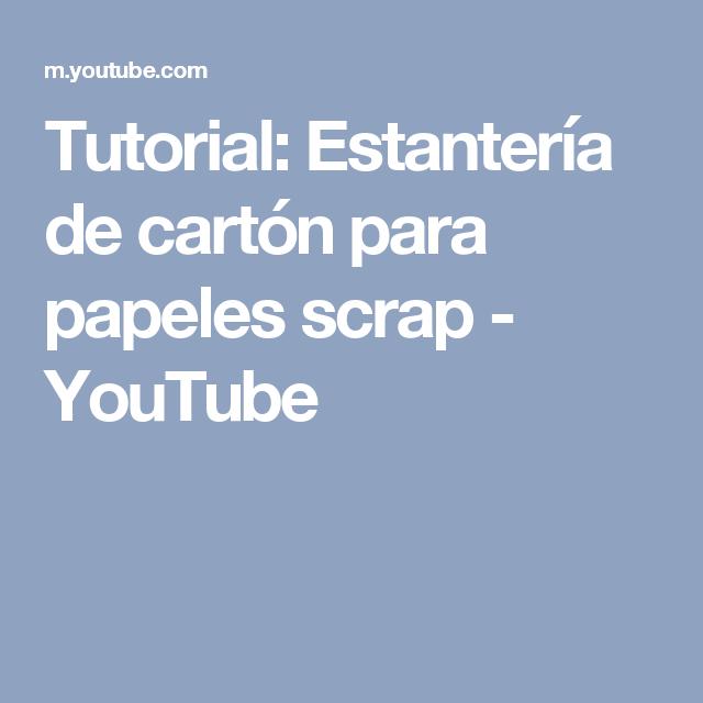 Tutorial: Estantería de cartón para papeles scrap - YouTube
