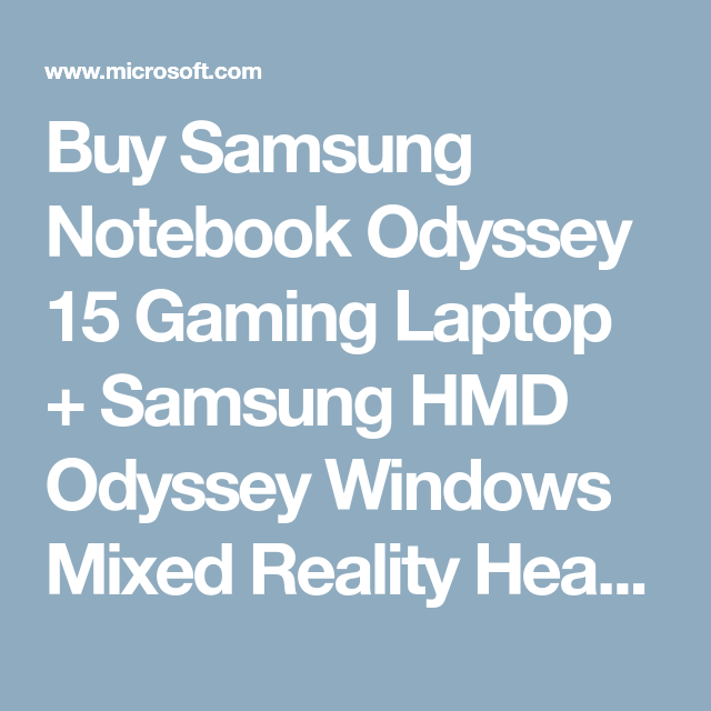 Buy Samsung Notebook Odyssey 15 Gaming Laptop Samsung Hmd Odyssey Windows Mixed Reality Headset With Motion Controllers Micr Gaming Laptops Samsung Headset