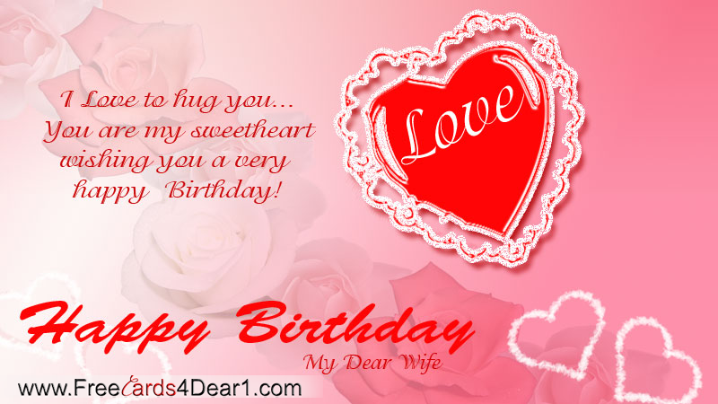 Happy Birthday Greeting Ecard For Wife I Love to hug you you – Happy Birthday Cards for My Wife