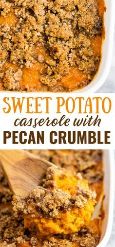 Sweet Potato Casserole with Pecan Crumble - Build Your Bite