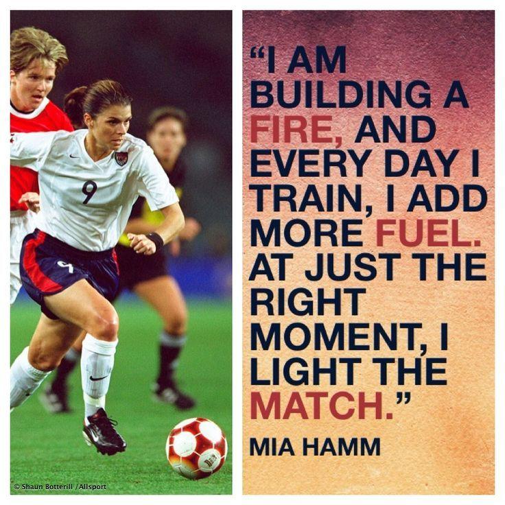 Mia Hamm Inspirational soccer quotes, Motivational