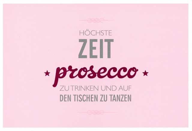 Lustige Postkarte – Höchste Zeit Prosecco zu trinken und ...