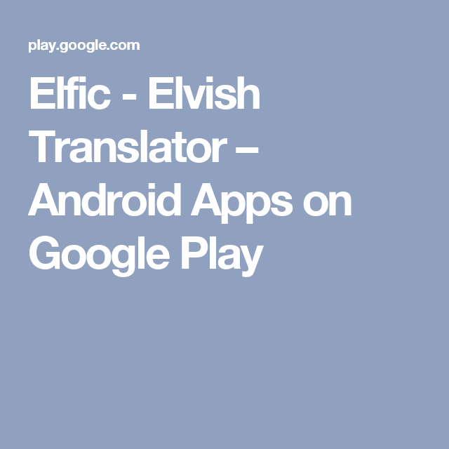 Elfic Elvish Translator Android Apps on Google Play