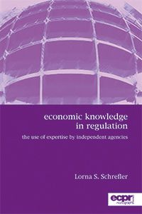 Economic knowledge in regulation : the use of expertise by independent agencies / Lorna Sarah Schrefler