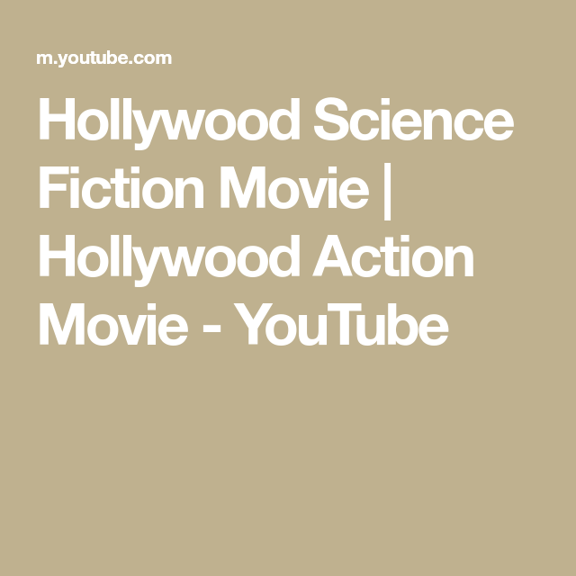 Hollywood Science Fiction Movie Hollywood Action Movie Youtube Hollywood Science Fiction Movies Science Fiction Movie Hollywood Action Movies