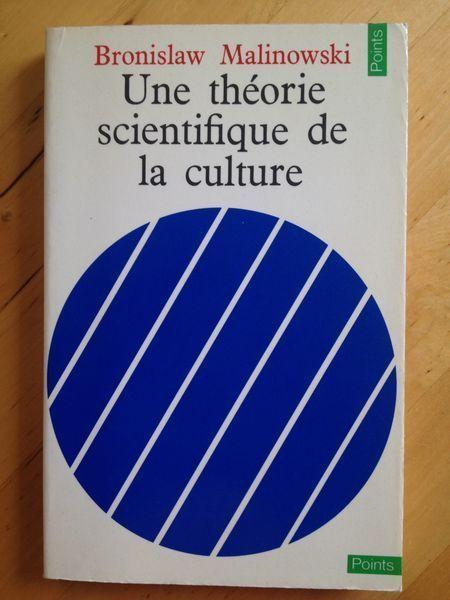 Une Theorie Scientifique De La Culture Et Autres Essais Bronislaw Malinowski Theorie Scientifique Analyse Fonctionnelle