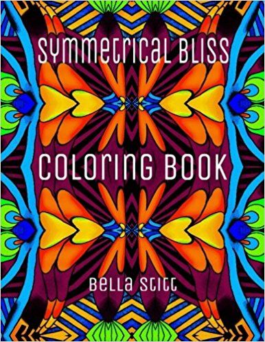 The Paperback Of Symmetrical Bliss Coloring Book Relaxing Designs For Calming Stress And Meditation By Bella Stitt At Barnes Noble