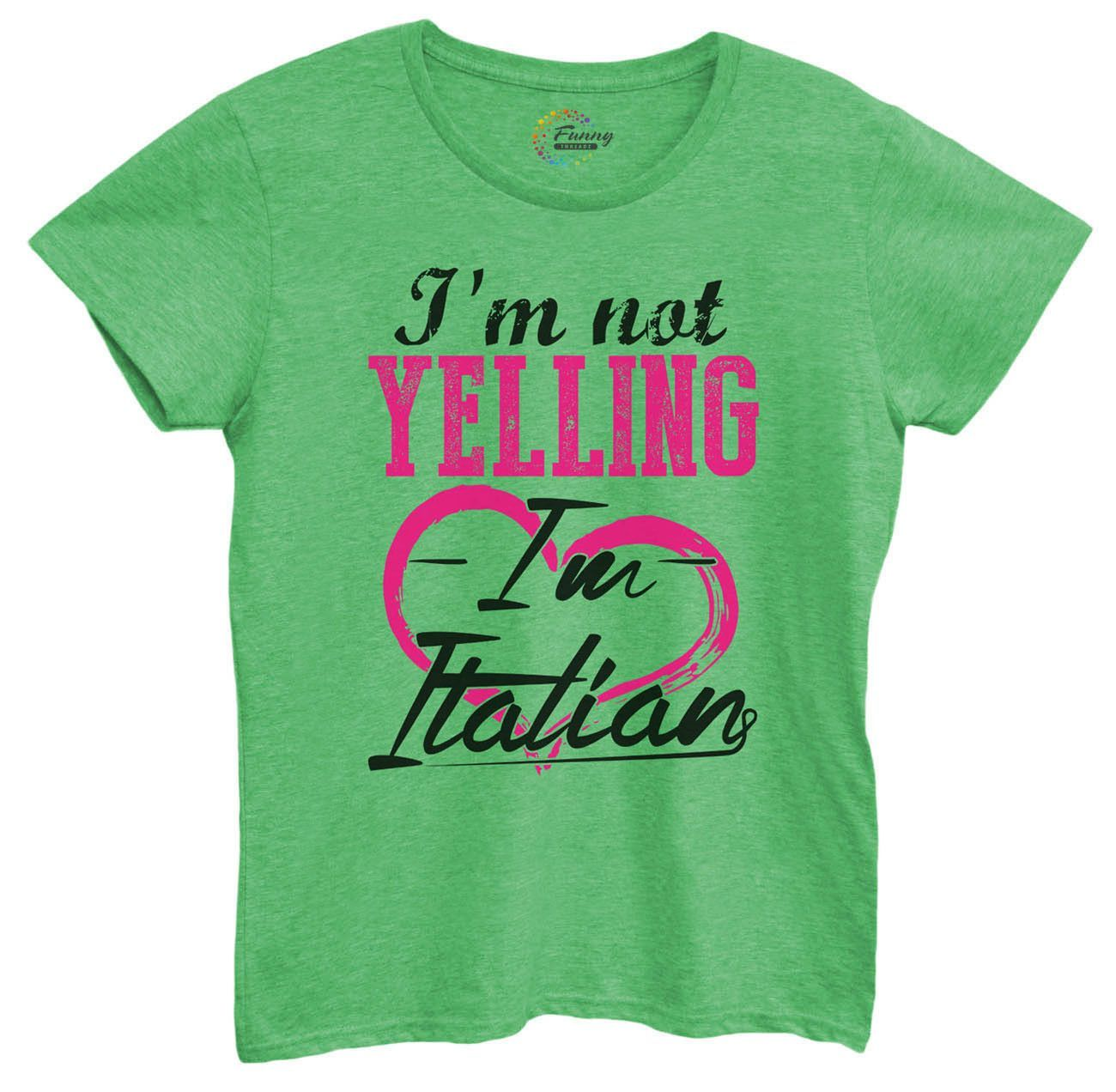 466955fab I'm Not Yelling I'm Italian - Womens funny t-shirt. Enjoy the largest  selection of Tshirts and tanks on the way. Offering 24-48 hour shipping on  all shirts.