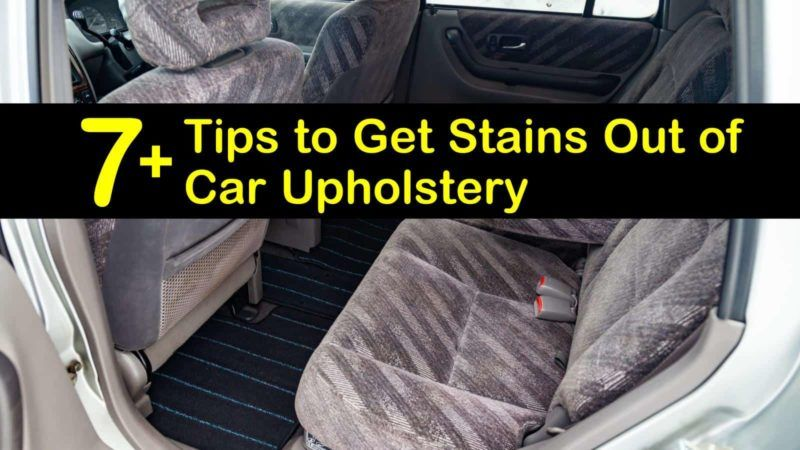 7+ Tips to Get Stains Out of Car Upholstery in 2020 Car