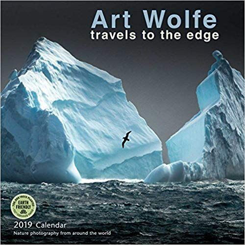 art wolfe 2019 wall calendar travels to the edge nature photography from around the world